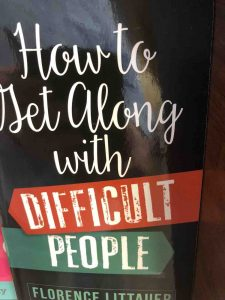 "cover of a book called ""How to Get Along with Difficult People"""